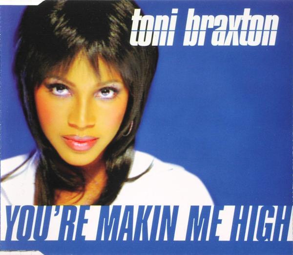 BRAXTON, TONI - You're Makin' Me High - MCD