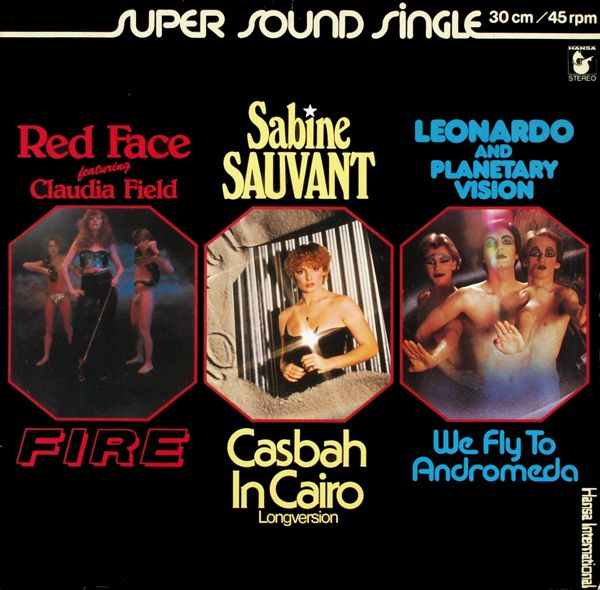RED FACE/ SAUVANT, SAUVANT/ LEONARDO & PLANETARY - Fire/ Cashbah In Cairo/ We Fly To Andromeda - Maxi x 1
