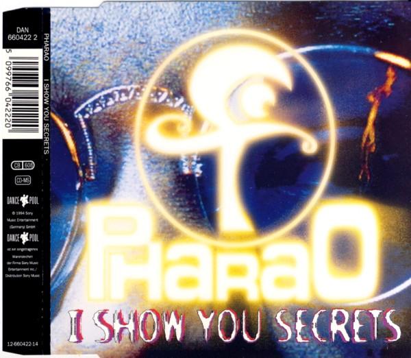 PHARAO - I Show You Secrets - MCD