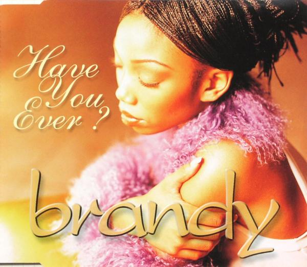 BRANDY - Have You Ever - MCD