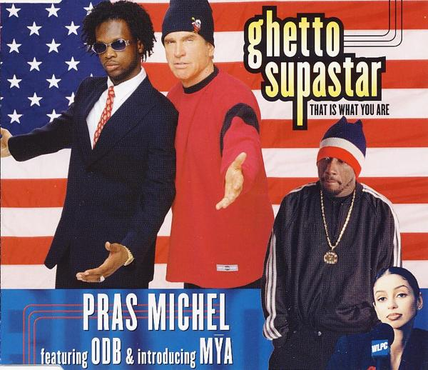 MICHEL, PRAS FEAT. ODB & MYA - Ghetto Supastar (That Is What You Are) - MCD