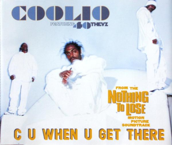 COOLIO FEAT. 40 THEVZ - C U When U Get There - MCD