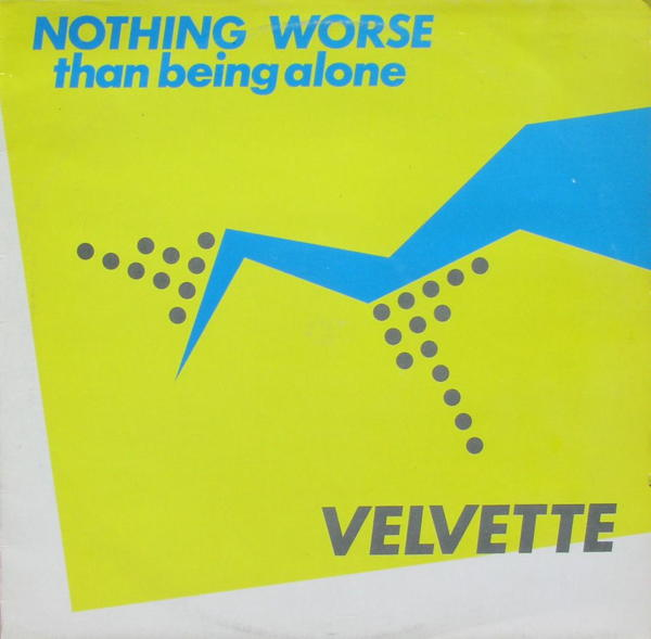 VELVETTE - Nothing's Worse Than Being Alone - 12 inch x 1