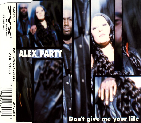 ALEX PARTY - Don't Give Me Your Life - MCD