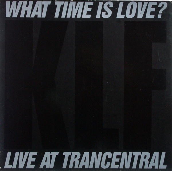 KLF - What Time Is Love - 12 inch x 1