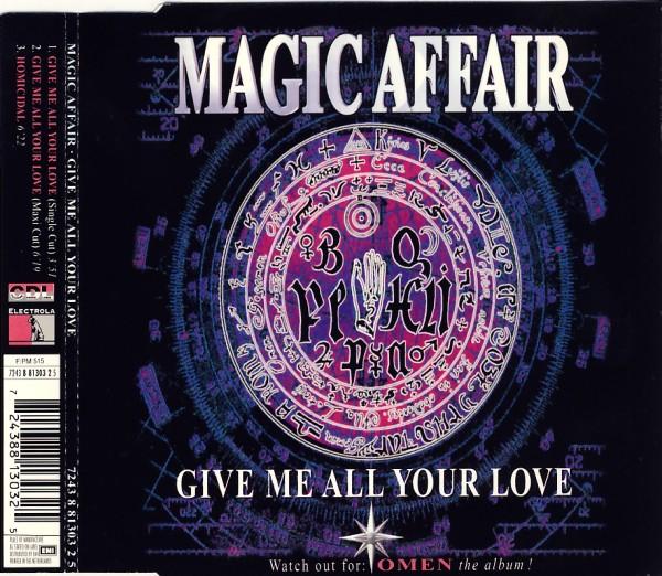 MAGIC AFFAIR - Give Me All Your Love - MCD