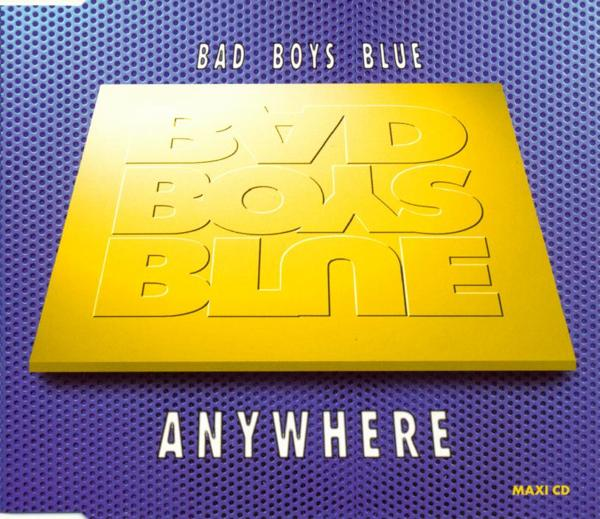 BAD BOYS BLUE - Anywhere - MCD
