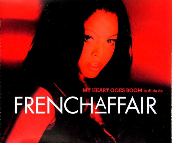 FRENCH AFFAIR - My Heart Goes Boom (Ladidada) - CD Maxi