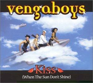 VENGABOYS - Kiss (When The Sun Don't Shine - MCD