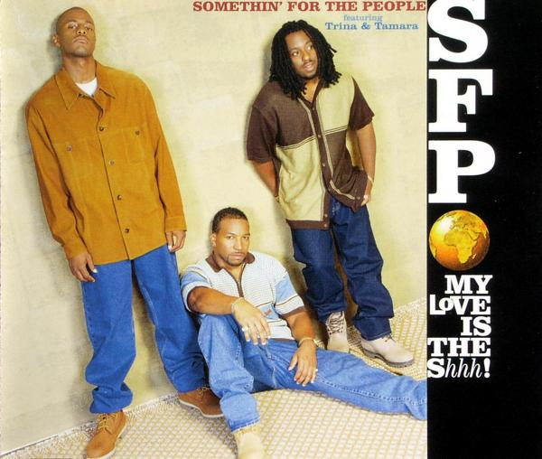 SOMETHIN' FOR THE PEOPLE - My Love Is The Shhh - CD Maxi