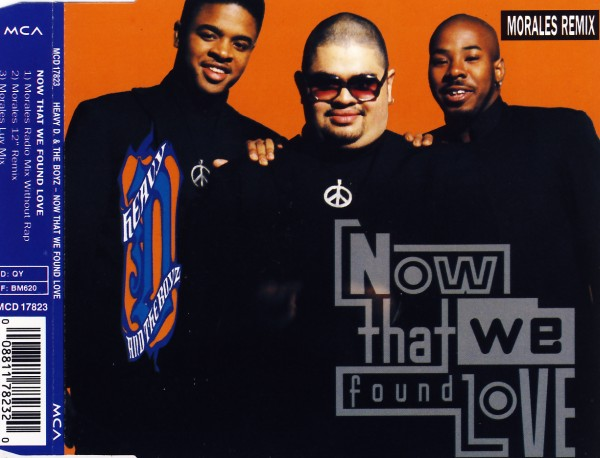 HEAVY D. & THE BOYZ - Now That We Found Love Morales Remix - MCD