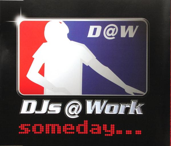 DJS @ WORK - Someday - MCD