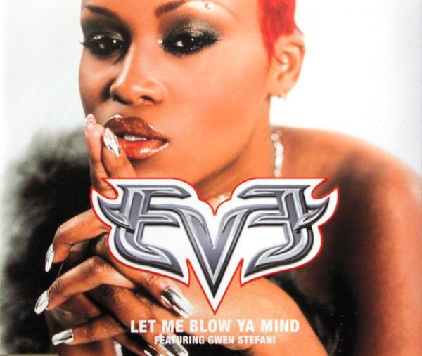 EVE FEAT. GWEN STEFANI - Let Me Blow Ya Mind - MCD