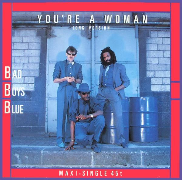 BAD BOYS BLUE - You're A Woman - Maxi x 1