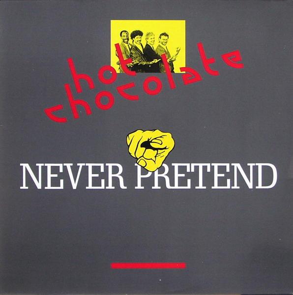HOT CHOCOLATE - Never Pretend - MCD