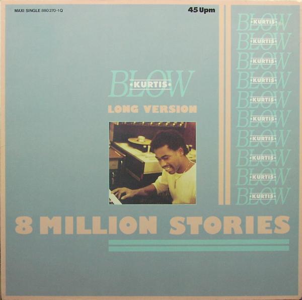 Blow, Kurtis 8 Million Stories