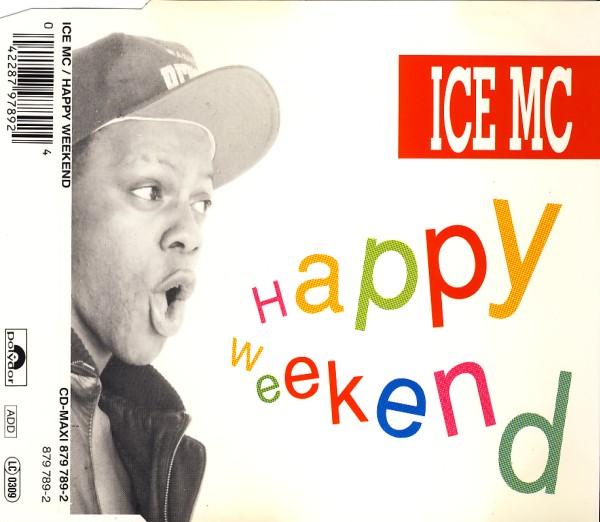 ICE MC - Happy Weekend - MCD