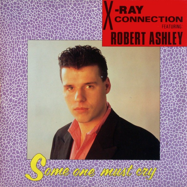 X-Ray Connection feat. Robert Ashle Some On Must Cry