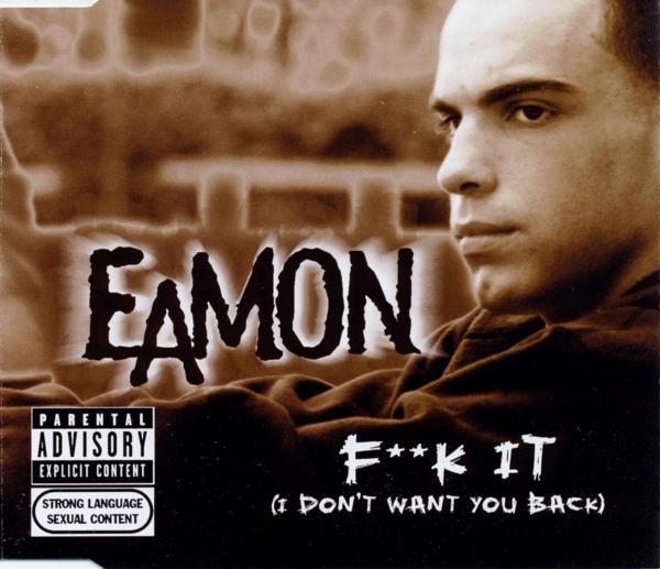 EAMON - F**k It (I Don't Want You Back) - MCD