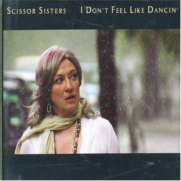 SCISSOR SISTERS - I Don't Feel Like Dancin' - MCD
