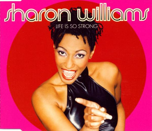 WILLIAMS, SHARON - Life Is So Strong - CD Maxi