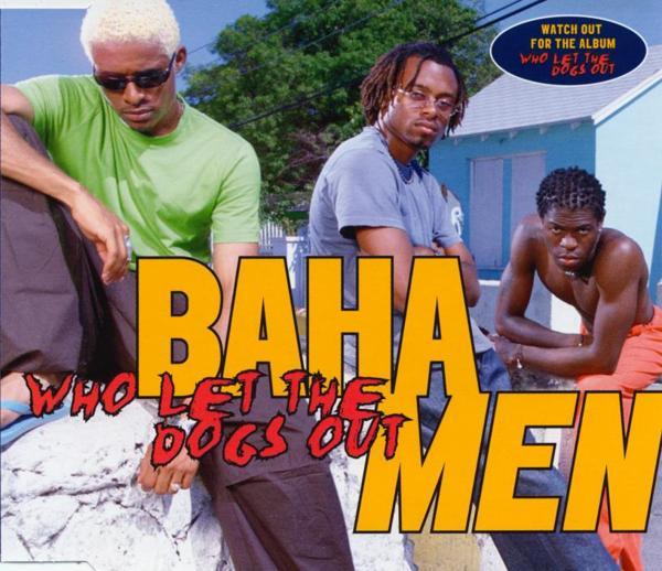 BAHA MEN - Who Let The Dogs Out - MCD