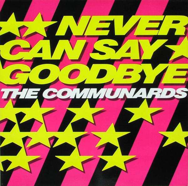 COMMUNARDS - Never Can Say Goodbye - CD Maxi