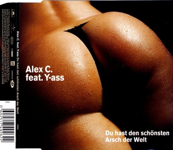 C., ALEX FEAT. YASS - Du Hast Den Schönsten Arsch Der Welt - MCD