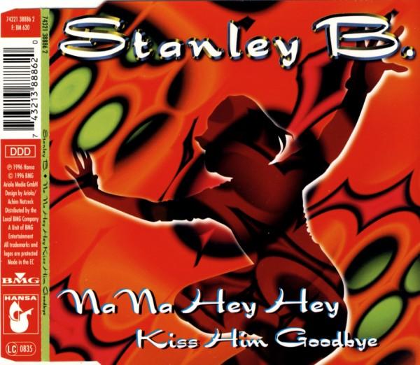 B., STANLEY - Na Na Hey Hey Kiss Him Goodbye - MCD