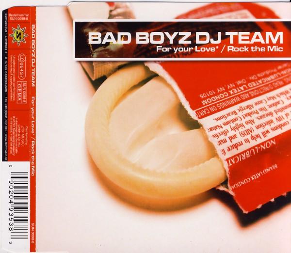 BAD BOYZ DJ TEAM - For Your Love / Rock The Mic - MCD