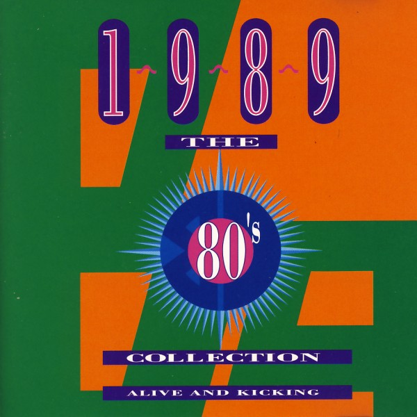 VARIOUS - The 80's Collection 1989 Alive & Kicking - CD x 2