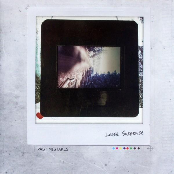 LOOSE SUSPENSE - Past Mistakes - LP