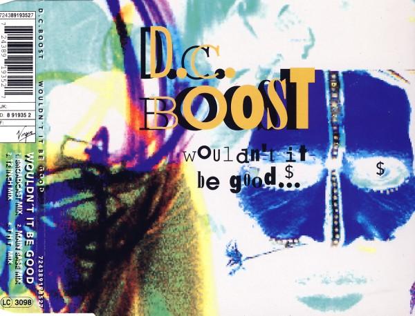 DC BOOST - Wouldn't It Be Good - CD Maxi