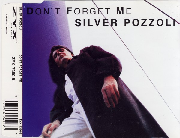 SILVER POZZOLI - Don't Forget Me - MCD