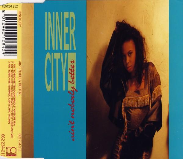 INNER CITY - Ain't Nobody Better - MCD