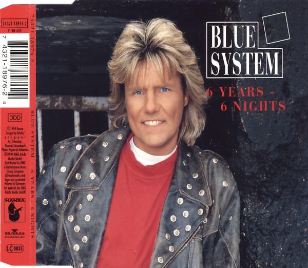 BLUE SYSTEM - 6 Years - 6 Nights - MCD