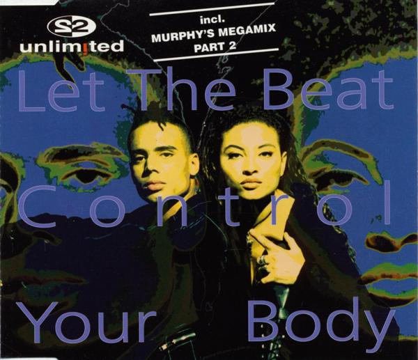 2 UNLIMITED - Let The Beat Control Your Body - CD Maxi