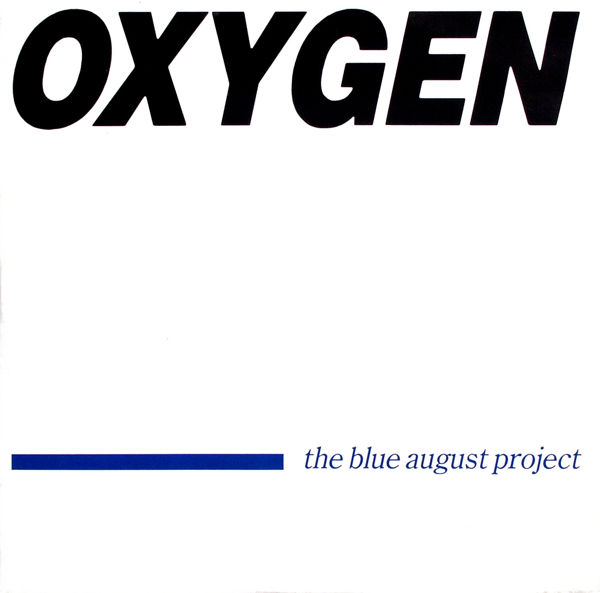 BLUE AUGUST PROJECT - Oxygen - 12 inch x 1