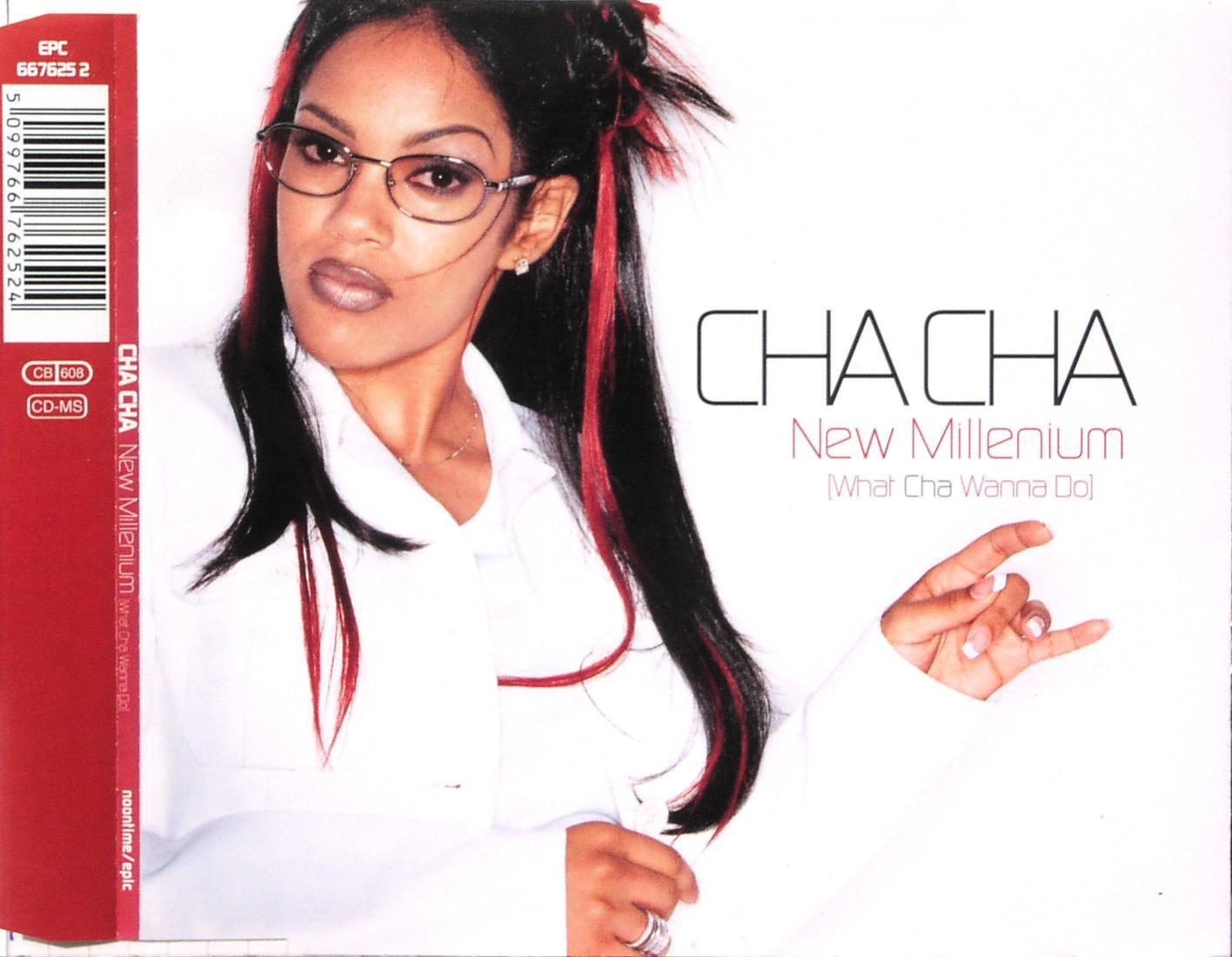 CHA CHA - New Millenium (What Cha Wanna Do) - MCD