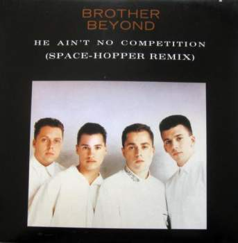 Brother Beyond - He Ain't No Competition Space Hopper RMX