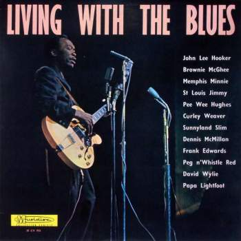 Various - Living With The Blues A Collection Of Authentic Blues By America's Greatest Blues Artists