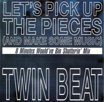 Twin-Beat - Let's Pick Up The Pieces (And Make Some Music)