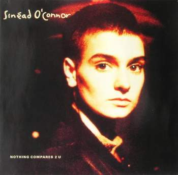 O'Connor, Sinead - Nothing Compares 2 U