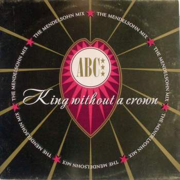 ABC - King Without A Crown The Mendelsohn Mix