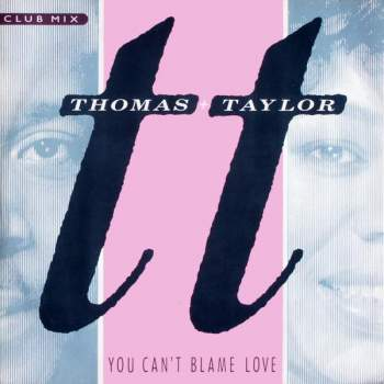 Thomas & Taylor - You Can't Blame Love