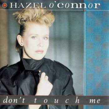 O'Connor, Hazel - Don't Touch Me