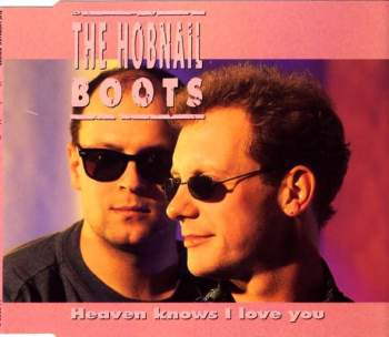 Hobnail Boots - Heaven Knows I Love You