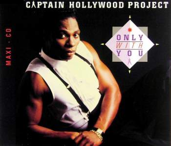 CAPTAIN HOLLYWOOD PROJECT - Only With You - CD Maxi