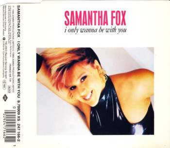 Fox, Samantha - I Only Wanna Be With You