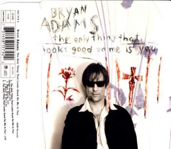 Adams, Bryan - The Only Thing That Looks Good On Me Is You